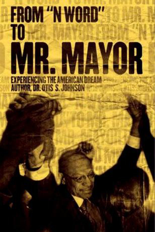 Book cover of From N-Word To Mr. Mayor by Otis S. Johnson