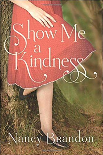 Cover of the novel Show Me A Kindness by Nancy Brandon