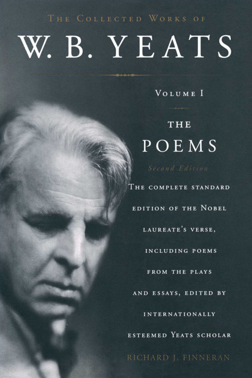 The Collected Works of W. B. Yeats, Volume 1, The Poems