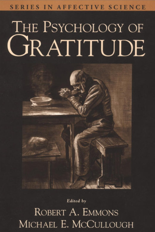 The Psychology of Gratitude, edited by Robert A. Emmons and Michael E. McCullough