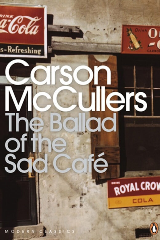 """The Ballad of the Sad Cafe"" by Carson McCullers"