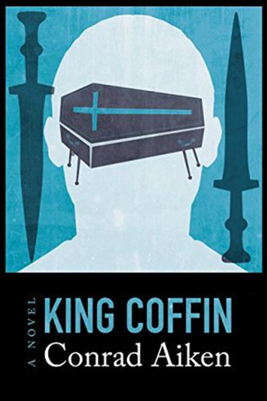 King Coffin by Conrad Aiken