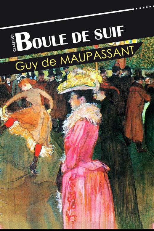 """""""Boule de Suif"""" by Guy de Maupassant"""