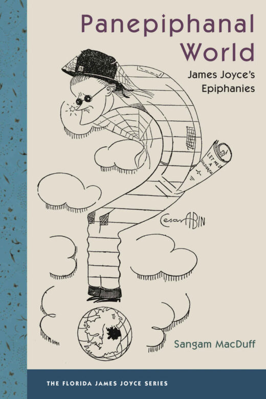 Panepiphanal World: James Joyce's Epiphanies by Sangam MacDuff